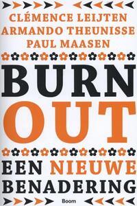 Burn-out - een nieuwe benadering-Armando Theunisse, Clemence Leijten, Paul Maasen