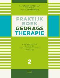Praktijkboek gedragstherapie-Bas Heycop ten van Ham, Bert de Vos, Monique Hulsbergen