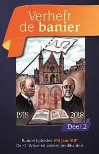 Verheft de banier-Ds. A. de Bruin, Ds. D.J. Budding, Prof. G. Wisse