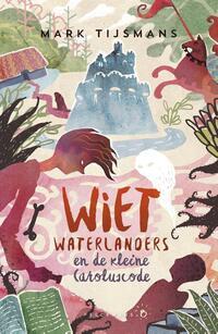 Wiet Waterlanders en de kleine Caroluscode (1)-Tijsmans Mark