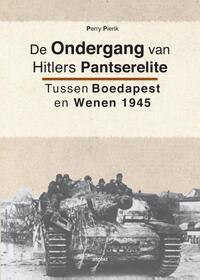 De ondergang van Hitlers pantserelite-Perry Pierik