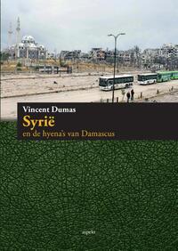 Syrie en de hyena's van Damascus-Vincent Dumas