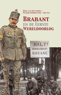 De Eerste Wereldoorlog in het Brabantse land-Henk van der Linden, Pauline Onderwater, Tom Sas
