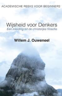 Wijsheid voor Denkers-Willem J. Ouweneel