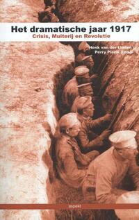 Het dramatische jaar 1917-Henk van der Linden, Perry Pierik