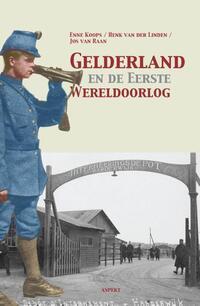 Gelderland en de Eerste Wereldoorlog-Enne Koops, Henk van der Linden, Jos van Raan