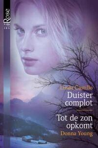 Black Rose 16 : Duister complot ; Tot de zon opkomt (2-in-1)-Donna Young, Linda Castillo-eBook