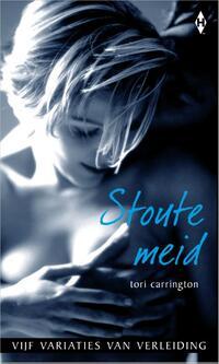 Stoute meid - 5 Variaties van Verleiding 2 - Een speciale uitgave van Harlequin - erotische romantiek-Tori Carrington-eBook