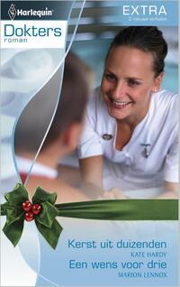 Kerst uit duizenden ; Een wens voor drie-Kate Hardy, Marion Lennox-eBook
