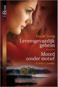 Black Rose 33 : Levensgevaarlijk geheim ; Moord zonder motief (2-in-1)-Carla Cassidy, Donna Young-eBook