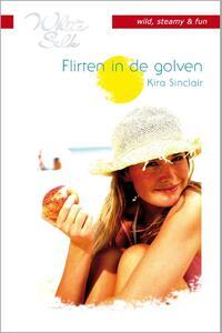 Flirten in de golven - Een uitgave van Harlequin White Silk - sexy chicklit - Deel 3 van Tropisch eiland-Kira Sinclair-eBook