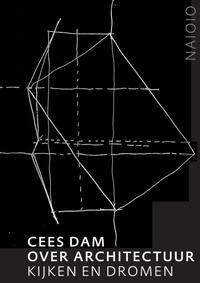 Cees Dam. Over architectuur-Cees Dam, Karin Evers, Rudi Fuchs
