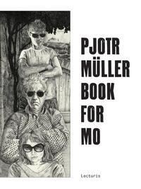 Pjotr Müller. Book for Mo-Pjotr Müller, T. van Vugt