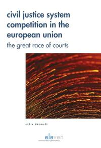 Civil Justice System Competition in the European Union-Erlis Themeli