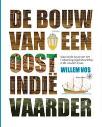 De bouw van een Oost-Indiëvaarder-Willem Vos