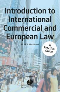 Introduction to International Commercial and European Law-M.W. Mosselman