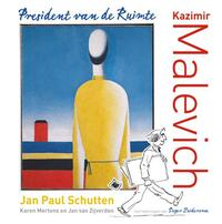 Kazimir Malevich-Jan Paul Schutten, Jan van Zijverden, Karen Mertens