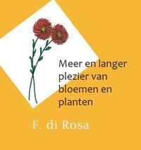 Meer en langer plezier van bloemen en planten-F. Rosa Di