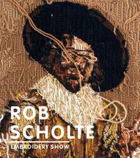 Rob Scholte - Embroidery Show-Martin Bril, Ralph Keuning, Rob van Gerwen