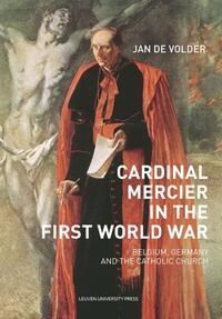 Cardinal Mercier in the First World War-Jan de Volder