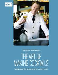 The art of making cocktails-Manuel Wouters
