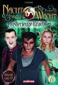 Nachtwacht : leesboek 6 - Mysterieuze Krachten-Gert Verhulst
