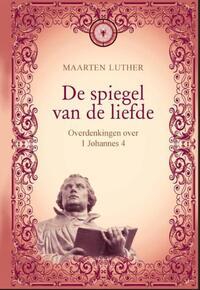 De spiegel van de liefde-Maarten Luther-eBook
