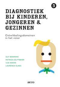Diagnostiek bij kinderen, jongeren en gezinnen-Guy Bosmans, Ilse Noens, Laurence Claes, Patricia Bijttebier