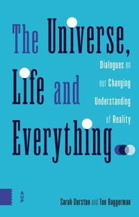 The universe, life and everything...-Sarah Durston, Ton Baggerman
