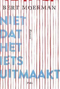 Niet dat het iets uitmaakt-Bert Moerman