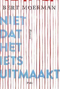 Niet dat het iets uitmaakt-Bert Moerman-eBook