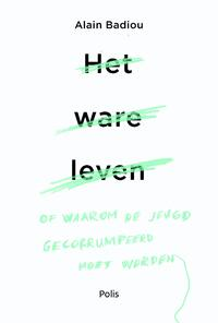 Het ware leven (e-book)-Alain Badiou-eBook