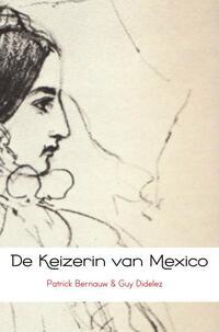 De keizerin van Mexico-Guy Didelez, Patrick Bernauw