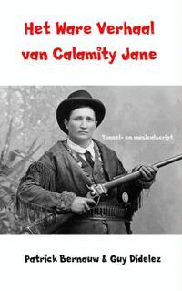Het ware verhaal van Calamity Jane-Guy Didelez, Patrick Bernauw