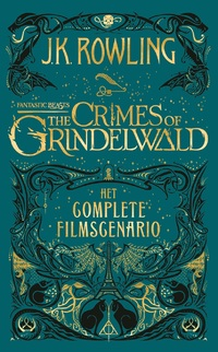 Fantastic Beasts: The Crimes of Grindelwald – Het complete filmscenario-J.K. Rowling