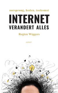Internet verandert alles-Regien Wiggers-eBook