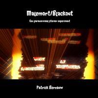 Malemort/Blackout-Patrick Bernauw