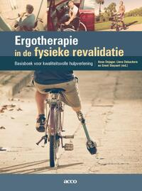 Ergotherapie en fysieke revalidatie-Anne Dejager, Greet Steyaert, Lieve Debackere