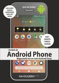 Ontdek de Android Phone, Oreo editie-Joris de Sutter