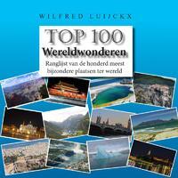 Top 100 Wereldwonderen-Wilfred Luijckx