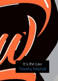 It's the Law-Timothy Mitchell
