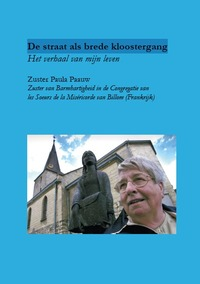 De straat als brede kloostergang-Zuster Paula Paauw