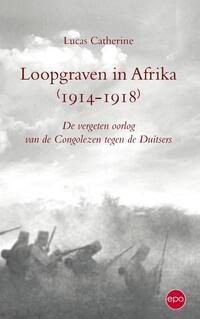 Loopgraven in Afrika 1914 - 1918-Lukas Catherine