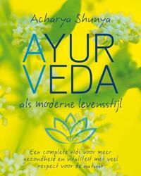 Ayurveda, als moderne levensstijl-Acharya Shunya