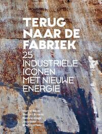 Terug naar de fabriek-Bas Husslage, Marcel Bayer, Marijke Bovens