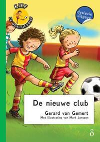 Kief, de goaltjesdief De nieuwe club - dyslexie uitgave-Gerard van Gemert