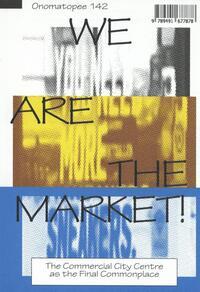 We Are The Market!-Berit Fischer, Koen Haegens, Lietje Bauwens, Rogier Brom