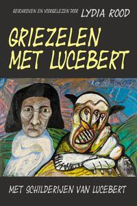 Griezelen met Lucebert-Lydia Rood-eBook