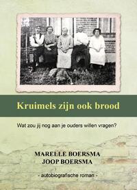 Kruimels zijn ook brood-Joop Boersma, Marelle Boersma-eBook