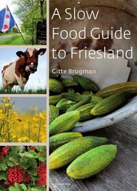 A slow food guide to Friesland-Gitte Brugman